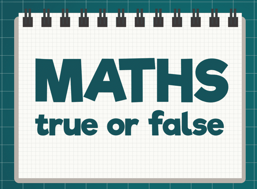 Maths True or False
