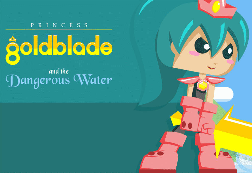 Princess Golblade and the Dangerous Water
